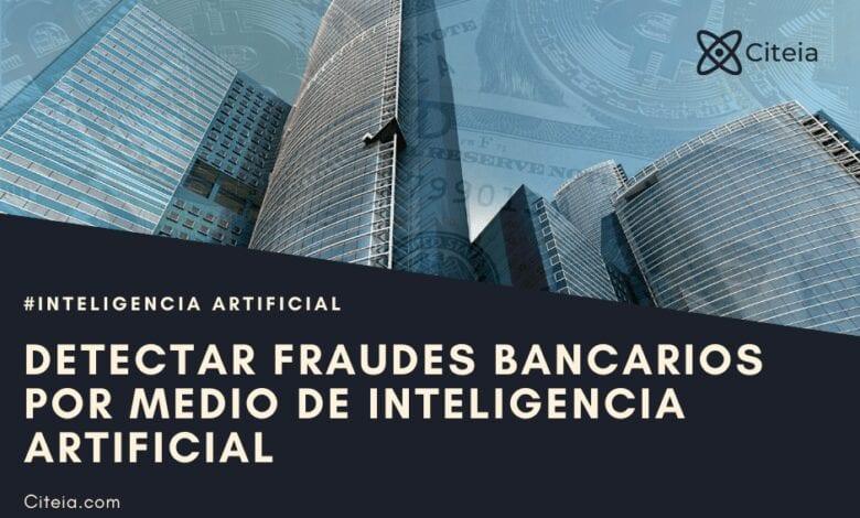 detectar fraudes bancarios