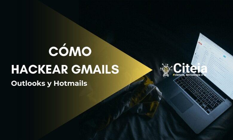 como hackear gmails, outlooks y hotmails