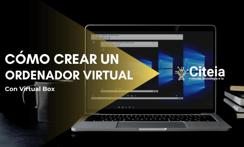 Cómo crear un ORDENADOR VIRTUAL con VirtualBox portada de articulo