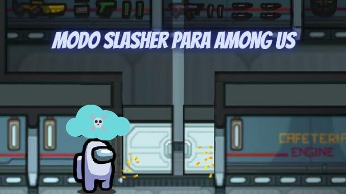 Nuevo modo Slasher de Among Us para PC y Android