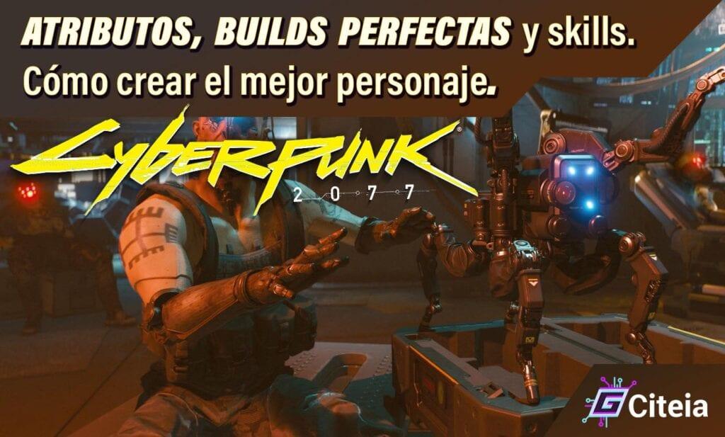 Atributos, Builds perfectas y Skills en Cyberpunk 2077 portada de articulo