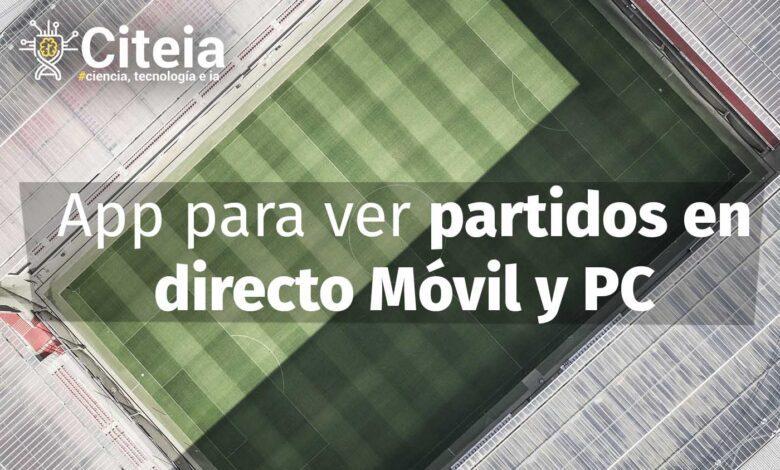 Aplicación para ver partidos en directo [Para celular y Pc] portada de artículo