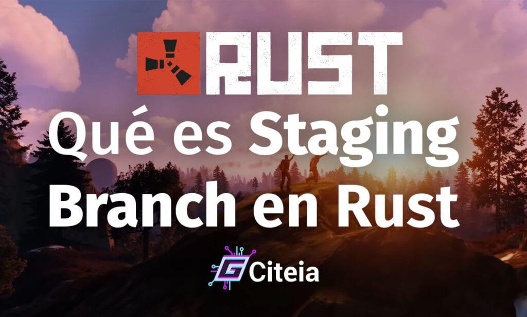 ¿Qué es Staging Branch en Rust? portada de artículo
