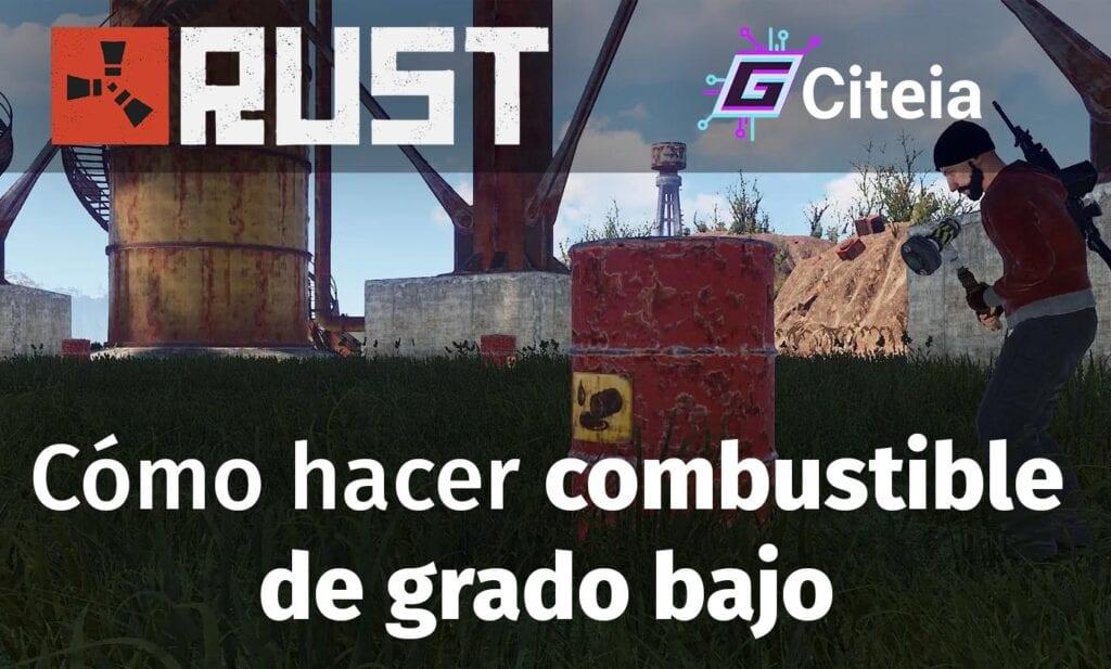 ¿Cómo hacer el combustible de grado bajo en Rust y dónde conseguirlo? portada de artículo