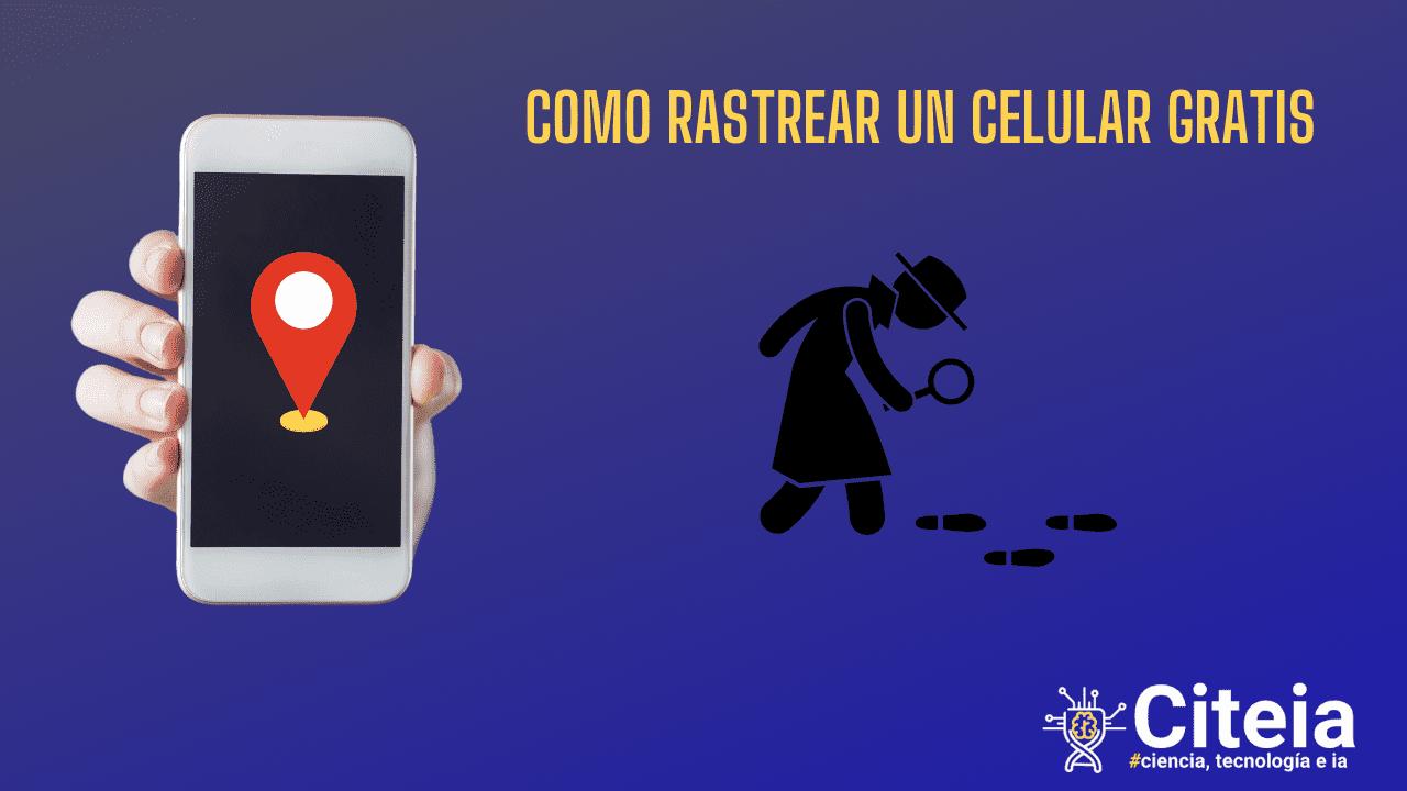 Como rastrear un celular gratis